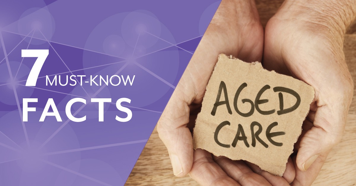 7 must know aged care facts