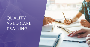 quality aged care training